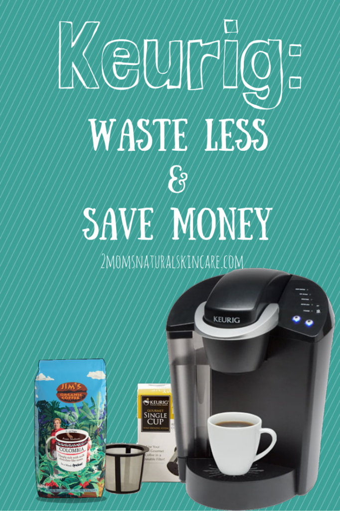 Keurig: Waste Less & Save Money | http://2momsnaturalskincare.com/