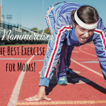 Mommercise- The Best Exercise for Moms | Mountain Mamas' Blog | 2momsnaturalskincare.com