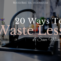 Mountain Mamas' Blog | 20 Ways to Waste Less & Save Money | mntmommies.com | reduce waste, zero waste living, re-purpose, upcycle