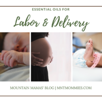 Essential Oils For Labor and Delivery | Mountain Mamas' Blog | Mntmommies.com